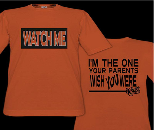 Watch Me - I'm the One Your Parents Wish You Were