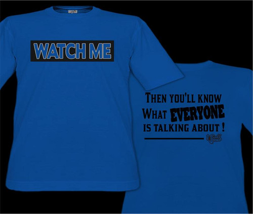 Watch Me - Then You'll Know What Everyone is Talking About