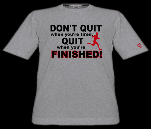 Don't Quit When You're Tired