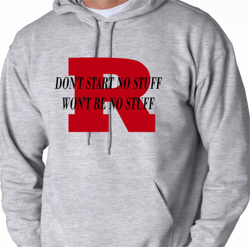R-Don't Start no stuff won't be no stuff Hoody
