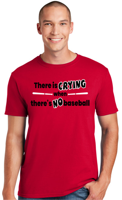 Crying when No Baseball T-shirt-Red