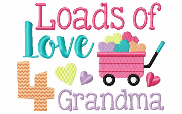 Loads of Love For Grandma 4X4 & 5X7 Machine Embroidery Design