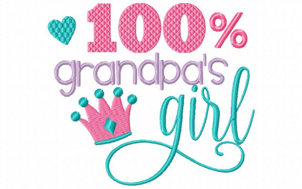 100% Grandpas Girl 4X4 & 5X7 Machine Embroidery Design