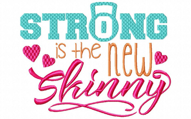 Strong Is The New Skinny EXERCISE MACHINE EMBROIDERY DESIGN 4X4, 5X7 & 6X10