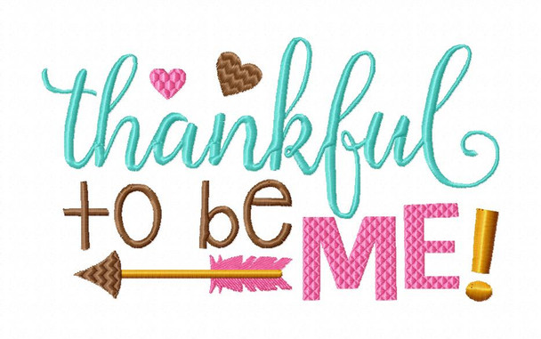 Thankful to Be Me 4X4, 5X7 & 6X10 Thanksgiving Machine Embroidery Design