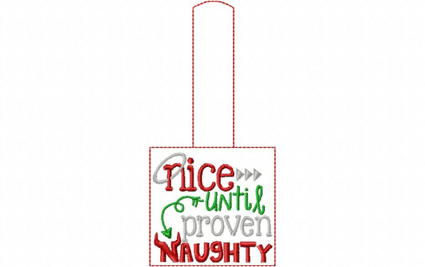Nice Until Proven Naughty Snap Tab In The Hoop Machine Embroidery Design 5X7