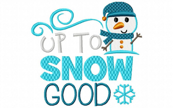Up to Snow Good Winter, Christmas Machine Embroidery Design 4X4, 5X7 & 6X10