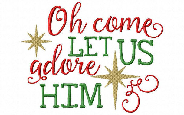 Oh Come Let Us Adore Him Christmas Word Art Machine Embroidery Design 4X4, 5X7 & 6X10