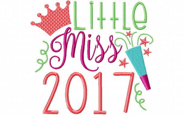 Little Miss 2017 New Years MACHINE EMBROIDERY DESIGN 4X4, 5X7 & 6X10