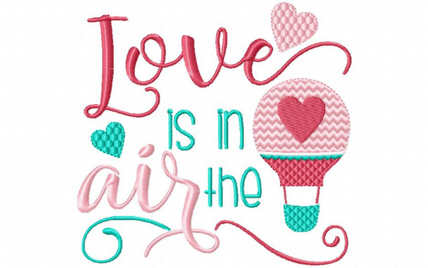 LOVE IS IN THE AIR VALENTINE'S DAY MACHINE EMBROIDERY DESIGN 4X4, 5X7 & 6X10