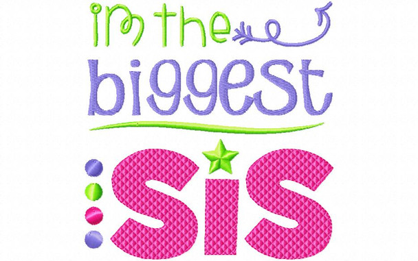 Biggest Sis Sister Machine Embroidery Design 4X4, 5X7 & 6X10