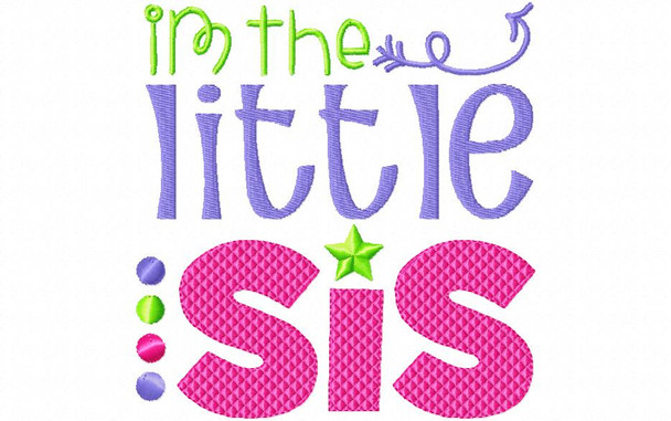 Little Sis Sister Machine Embroidery Design 4X4, 5X7 & 6X10