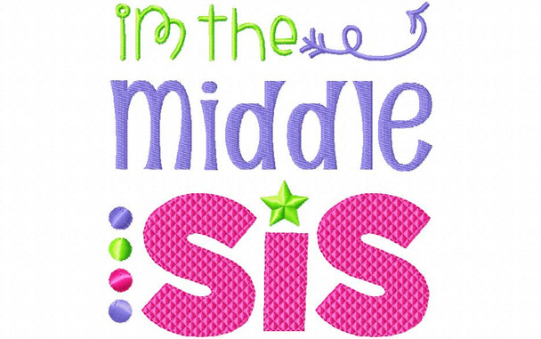 Middle Sis Sister Machine Embroidery Design 4X4, 5X7 & 6X10
