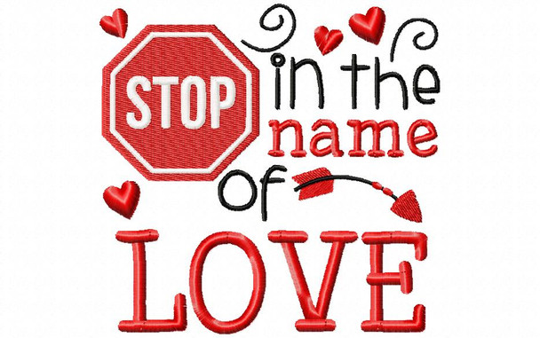 Stop in the Name of Love Valentine's Day Machine Embroidery Design 4X4, 5X7 & 6X10