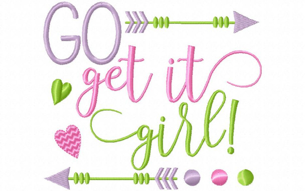 Go Get it Girl Inspirational Word Art MACHINE EMBROIDERY DESIGN 4X4, 5X7 & 6X10