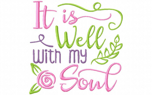It is well With my Soul Inspirational Word Art MACHINE EMBROIDERY DESIGN 4X4, 5X7 & 6X10