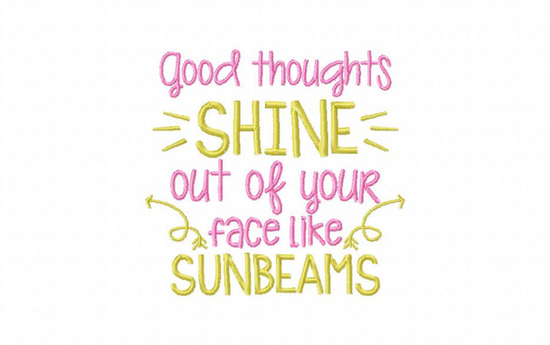 Good Thoughts Shine Inspirational Word Art MACHINE EMBROIDERY DESIGN 4X4, 5X7 & 6X10