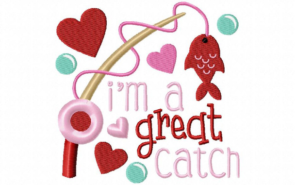 I'm A Great Catch Valentine's Day Word Art 4X4 & 5X7 Machine Embroidery Design
