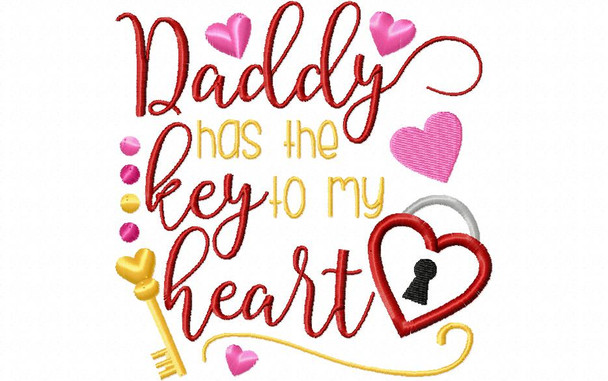 Daddy Holds the Key To My Heart Valentine's Day Word Art 4X4 & 5X7 Machine Embroidery Design