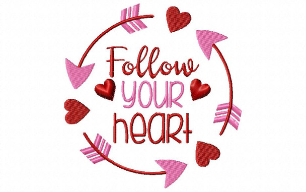 Follow Your Heart Valentine's Day Word Art 4X4 & 5X7 Machine Embroidery Design