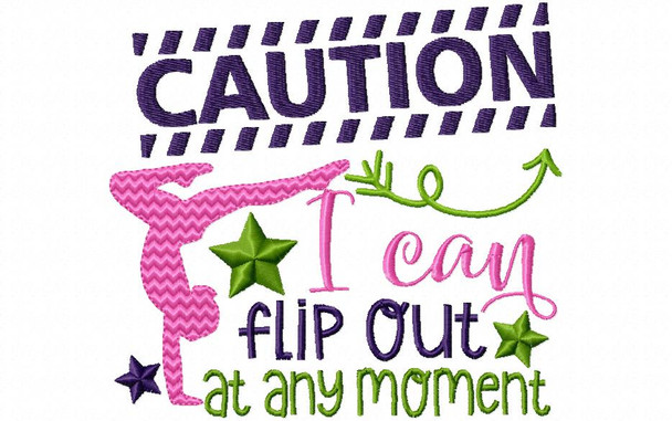 Caution I can Flip Out At Any TIme Gymnastics Word Art 4X4 & 5X7 Machine Embroidery Design