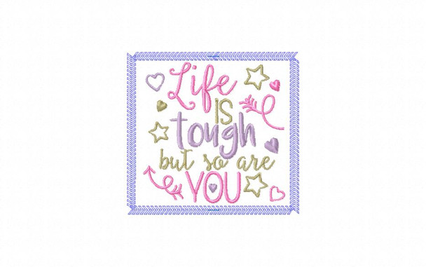 Life Is Tough But You Are Too Bookmark In The Hoop Machine Embroidery Design 5X7