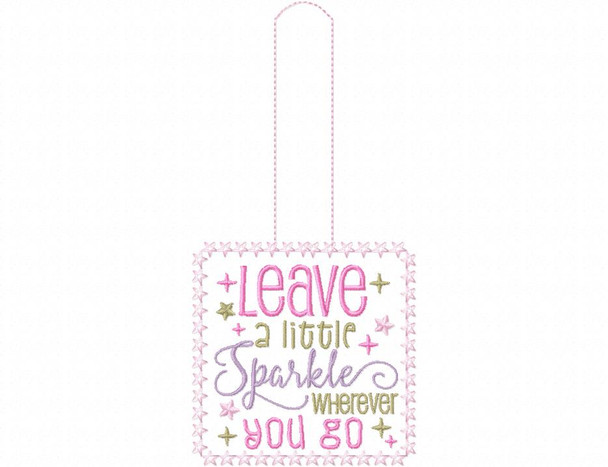 Leave A Little Sparkle Wherever You Go Snap Tab In The Hoop Machine Embroidery Design 5X7
