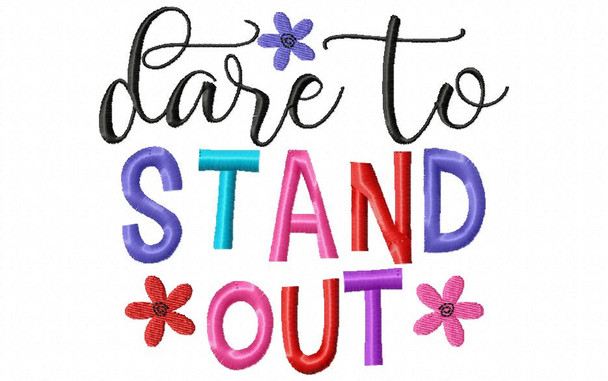 Dare To Stand Out Word Art 4X4 & 5X7 Machine Embroidery Design