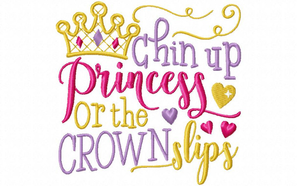 Chin Up Princess Word Art 4X4 & 5X7 Machine Embroidery Design