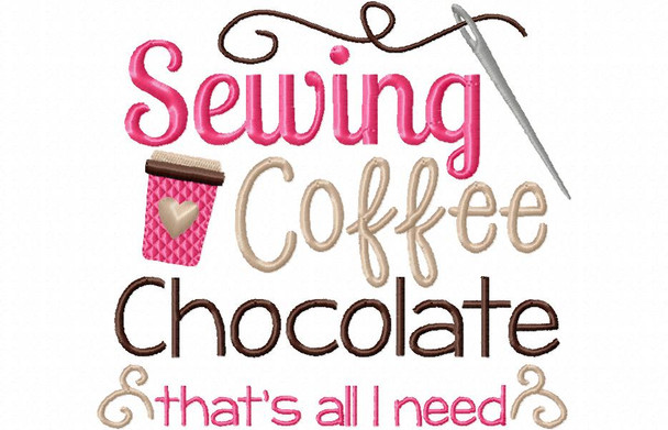 Sewing, Coffee and Chocolate, Funny Sewing Word Art MACHINE EMBROIDERY DESIGN 4X4, 5X7 & 6X10