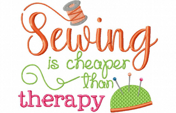 Sewing Is Cheaper Then Therapy, Funny Sewing  Word Art MACHINE EMBROIDERY DESIGN 4X4, 5X7 & 6X10