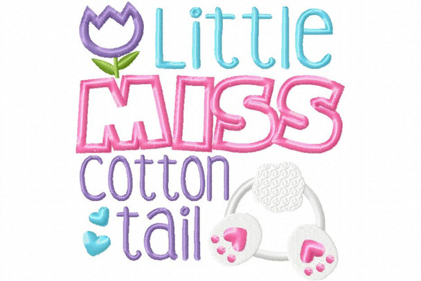 Little Miss Cotton Tail Easter  Word Art MACHINE EMBROIDERY DESIGN 4X4, 5X7 & 6X10