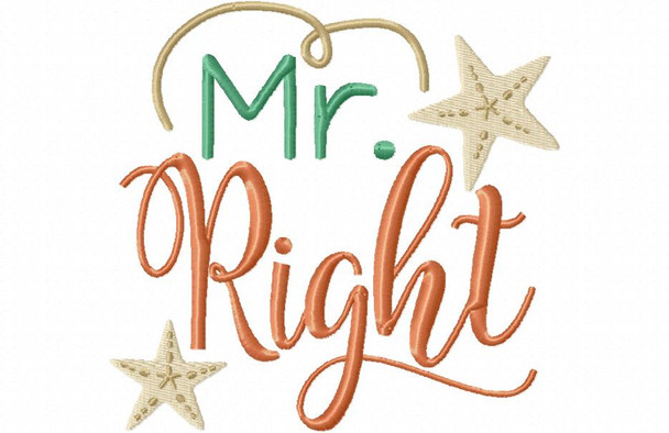 Mr Right, Beach Wedding Word Art MACHINE EMBROIDERY DESIGN 4X4, 5X7 & 6X10
