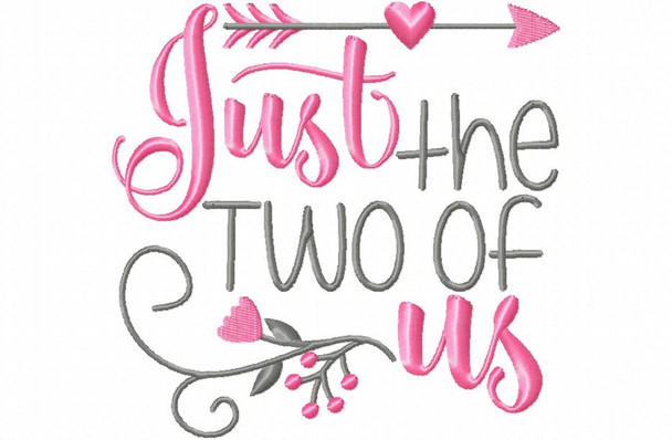 Just The Two of Us Wedding Word Art MACHINE EMBROIDERY DESIGN 4X4, 5X7 & 6X10