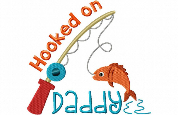 Hooked On Daddy Father's Day Fishing Word Art MACHINE EMBROIDERY DESIGN 4X4, 5X7 & 6X10