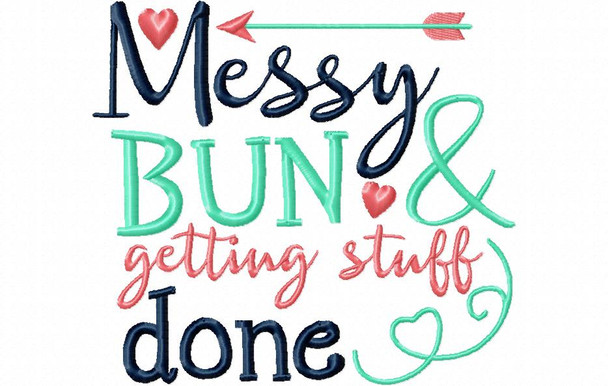 Messy Bun Getting Stuff Done Funny Mother's Day Word Art MACHINE EMBROIDERY DESIGN 4X4, 5X7 & 6X10