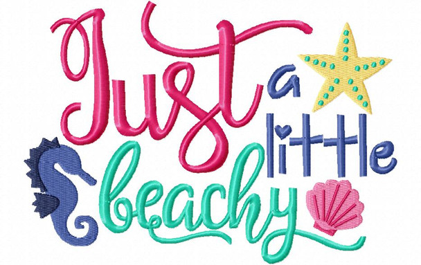 Just a Little Beachy Funny Summer Word Art MACHINE EMBROIDERY DESIGN 4X4, 5X7 & 6X10