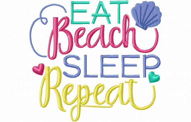 Eat, Sleep, Beach, Repeat Funny Summer Word Art MACHINE EMBROIDERY DESIGN 4X4, 5X7 & 6X10