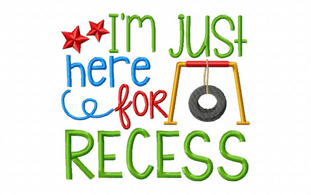 I'm Here For Recess Back to School Word Art Machine Embroidery Design 4X4, 5X7 & 6X10