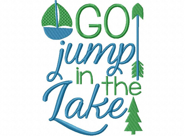 Go Jump In The Lake Word Art Machine Embroidery Design 4X4, 5X7 & 6X10