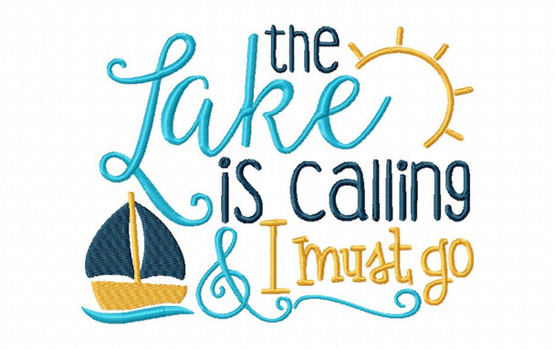 The Lake is Calling Word Art Machine Embroidery Design 4X4, 5X7 & 6X10
