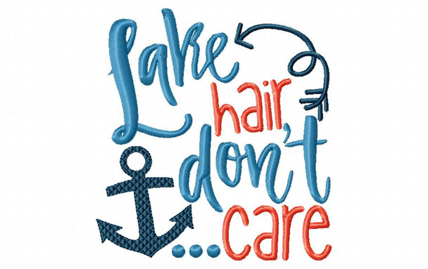 Lake Hair Don't Care Word Art Machine Embroidery Design 4X4, 5X7 & 6X10