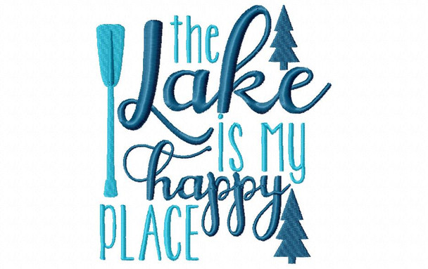 The Lake Is My Happy Place Word Art Machine Embroidery Design 4X4, 5X7 & 6X10