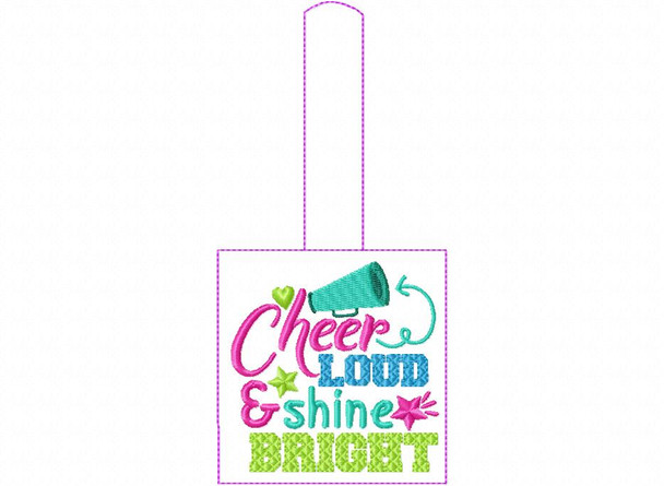 Cheer Loud and Shine Bright Cheerleading Snap Tab In The Hoop Machine Embroidery Design 5X7