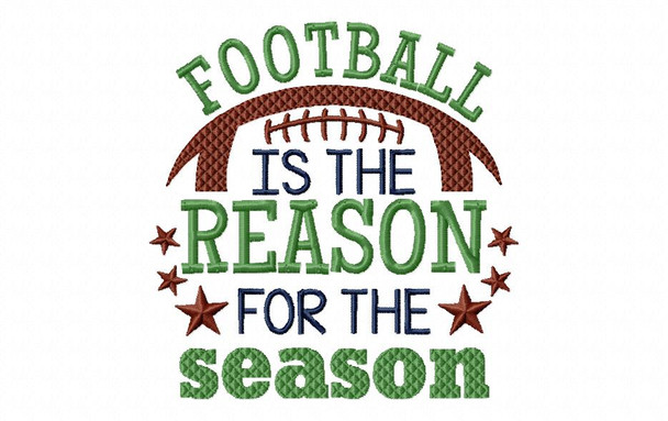 Football is the Reason For the Season Word Art Machine Embroidery Design 4X4, 5X7 & 6X10