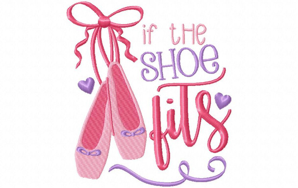 If The Shoe Fits Ballet Word Art Machine Embroidery Design 4X4, 5X7 & 6X10