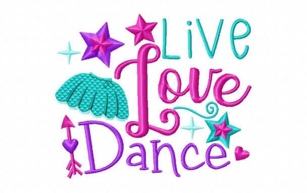 Live Love Dance Word Art Machine Embroidery Design 4X4, 5X7 & 6X10
