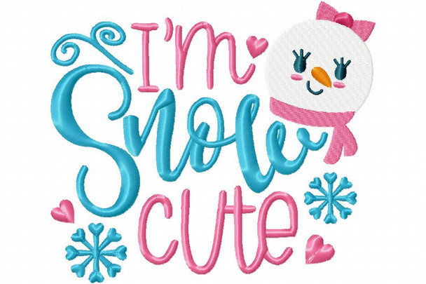 I'm Snow Cute Christmas Machine Embroidery Word Art Design 4X4, 5X7 & 6X10