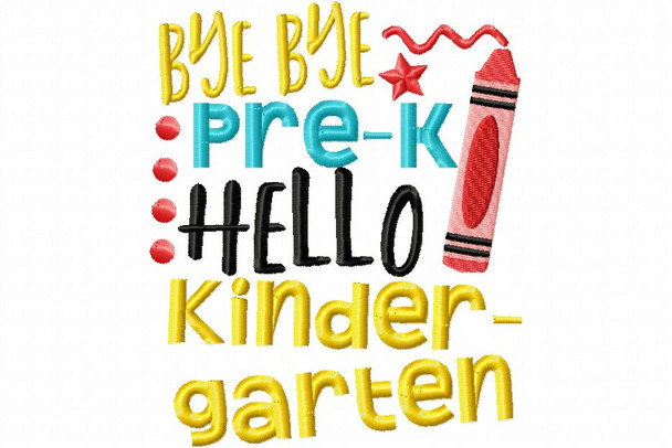 Bye Bye Pre-K Machine Embroidery Design 4X4, 5X7 & 6X10