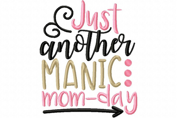 Manic Momday Mom Machine Embroidery Design 4X4, 5X7 & 6X10